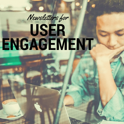 Newsletters for User Engagement