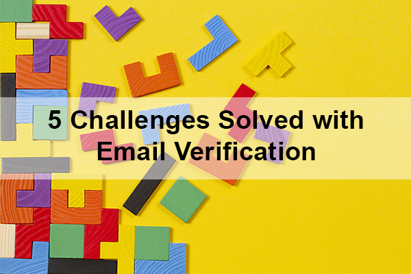 5 common email challenges solved with verification